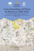 CARTA ARQUEOLOGICA DEL NORTE DE MARRUECOS (2008-2012) di VV.AA.
