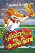 9788408155416 - Stilton Geronimo: Gs 35 :¡un Superratonico Dia De Campeonato! - Libro