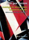MAS POR MENOS: ANTOLOGIA DE MICRORRELATOS HISPANICOS ACTUALES di VV.AA.