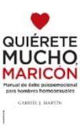 QUIÉRETE MUCHO, MARICÓN de MARTIN, GABRIEL J.