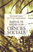 MANUAL DE RECERCA EN CIENCIES SOCIALS di CAMPENHOUDT, LUC VAN  QUIVY, RAYMOND