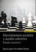 MOVIMIENTOS SOCIALES Y ACCION COLECTIVA: PASADO Y PRESENTE di FERNANDEZ TORRES, M JESUS
