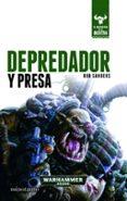 DEPREDADOR Y PRESA (EL DESPERTAR DE LA BESTIA 2) di SANDERS, ROB