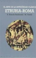 EL ARTE DE LA ANTIGÜEDAD CLASICA, ETRURIA ROMA de BIANCHI BANDINELLI, RANUCCIO  TORELLI, MARIO