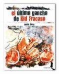 EL ULTIMO GANCHO DE KID FRACASO di FLORES, PEDRO