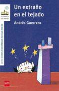 UN EXTRAÑO EN EL TEJADO di GUERRERO, ANDRES
