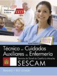TECNICO/A EN CUIDADOS AUXILIARES DE ENFERMERIA SERVICIO DE SALUD DE CASTILLA-LA MANCHA (SESCAM). TEMARIO Y TEST COMUN di VV.AA.