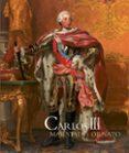CARLOS III: MAJESTAD Y ORNATO di VV.AA.
