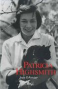 PATRICIA HIGHSMITH: BIOGRAFIA DEFINITIVA di SCHENKAR, JOAN
