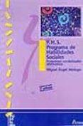P.H.S., PROGRAMA DE HABILIDADES SOCIALES PROGRAMAS CONDUCTALES AL TERNATIVOS (2ª ED.) de VERDUGO ALONSO, MIGUEL ANGEL