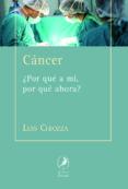 CANCER: ¿POR QUE A MI, POR QUE AHORA? di CHIOZZA, LUIS
