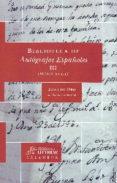 BIBLIOTECA DE AUTOGRAFOS ESPAÑOLES III (SIGLO XVIII): EDAD DE ORO di JAURALDE, PABLO