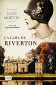 LA CASA DE RIVERTON di MORTON , KATE