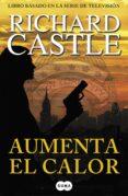 AUMENTA EL CALOR (SERIE CASTLE 3) de CASTLE, RICHARD