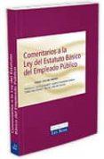 COMENTARIOS A LA LEY DEL ESTATUTO BASICO DEL EMPLEADO PUBLICO (2ª ED.) de SANCHEZ MORON, MIGUEL