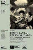 TENGO TANTAS PERSONALIDADES: QUE CUANDO DIGO