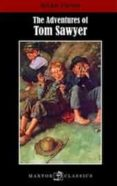 THE ADVENTURES OF TOM SAWYER di TWAIN, MARK