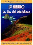 EL HIERRO: LA ISLA DEL MERIDIANO di NASARRE, CARMEN