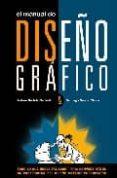 EL MANUAL DE DISEÑO GRAFICO de BERTOLA GARBELLINI, ANDREA  GARCIA-CLAIRAC, SANTIAGO
