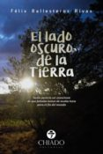 EL LADO OSCURO DE LA TIERRA di BALLESTEROS RIVAS, FELIX