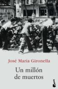 UN MILLON DE MUERTOS de GIRONELLA, JOSE MARIA