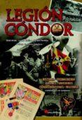 LEGION CONDOR. HISTORIA, ORGANIZACION, AVIONES, UNIFORMES, CONDEC ORACIONES Y MILITARIA di ARIAS, RAUL MOLINA, LUCAS