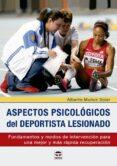 ASPECTOS PSICOLÓGICOS DEL DEPORTISTAS LESIONADO di MUÑOZ SOLER, ALBERTO
