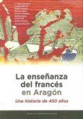 LA ENSEÑANZA DEL FRANCÉS EN ARAGÓN di VV.AA.