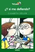 ¿Y SI ME DEFIENDO? de ZOLLER, ELISABETH
