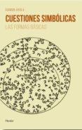 CUESTIONES SIMBOLICAS: LAS FORMAS BASICAS di AROLA, RAIMON