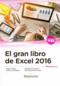 EL GRAN LIBRO DE EXCEL 2016 di VV.AA.