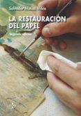 LA RESTAURACION DEL PAPEL (2ª ED.) de MUÑOZ VIÑAS, SALVADOR