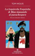 LA IZQUIERDA EXQUISITA & MAU-MAUANDO AL PARACHOQUES di WOLFE, TOM