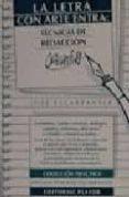 LA LETRA CON ARTE ENTRA: TECNICAS DE REDACCION CREATIVA (2ª ED.) di ESCARPANTER, JOSE