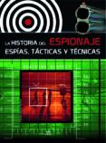 La Historia Del Espionaje: Espias Tacticas Y Tecnica - Libsa