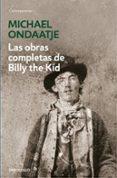 LAS OBRAS COMPLETAS DE BILLY THE KID de ONDAATJE, MICHAEL