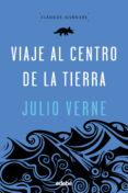 VIAJE AL CENTRO DE LA TIERRA de VERNE, JULIO