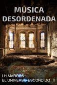 9788469740217 - Hernández Marcos Inmaculada: Música Desordenada (ebook) - Libro