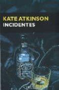 INCIDENTES (SAGA JACKSON BRODIE 2) di ATKINSON, KATE