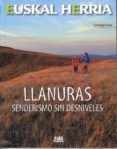 LLANURAS: SENDERISMO SIN DESNIVELES di YAÑIZ, SANTIAGO