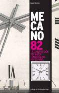 MECANO 82: LA CONSTRUCCIÓN DEL MAYOR FENÓMENO DEL POP ESPAÑOL di MORALES, GRACE