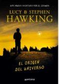 EL ORIGEN DEL UNIVERSO di HAWKING, STEPHEN  HAWKING, LUCY