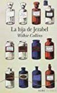 LA HIJA DE JEZABEL di COLLINS, WILKIE