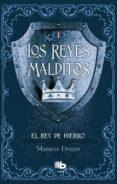 EL REY DE HIERRO (LOS REYES MALDITOS I) di DRUON, MAURICE