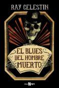 EL BLUES DEL HOMBRE MUERTO di CELESTIN, RAY