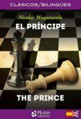 EL PRINCIPE / THE PRINCE (ED. BILINGÜE ESPAÑOL-INGLES) di MAQUIAVELO, NICOLAS