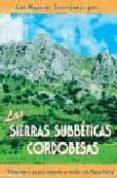 LAS MEJORES EXCURSIONES POR LAS SIERRAS SUBBETICAS CORDOBESAS: 17 ITINERARIOS A PIE PARA INTERPRETAR Y DESCUBRIR ESTE PARQUE NATURAL di GARCIA MARTINEZ, AGUSTIN