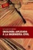 GEOLOGIA APLICADA A LA INGENIERIA CIVIL di LOPEZ MARINAS, JUAN MANUEL