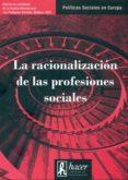 RACIONALIZACION DE LAS PROFESIONES SOCIALES di VV.AA.