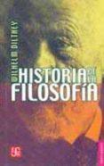 HISTORIA DE LA FILOSOFIA (2ª ED.) de DILTHEY, WILHELM
